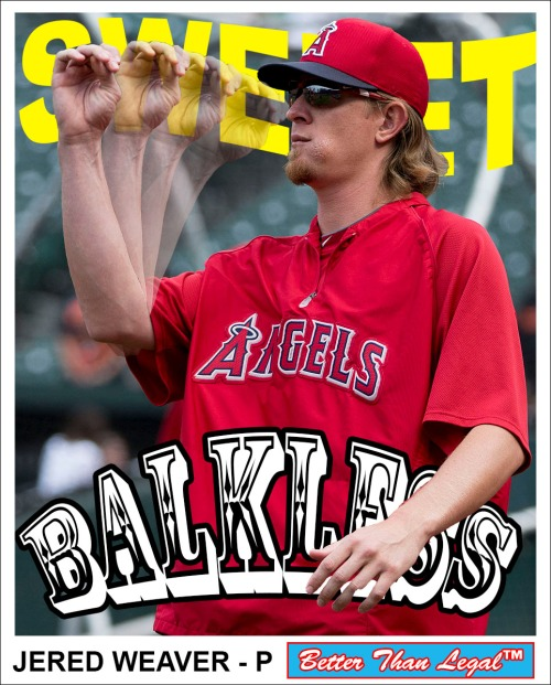 BTL001 Jered Weaver Sweet Balkless